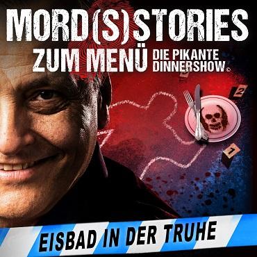 MORD(S)STORIES ZUM MENÜ – DIE PIKANTE DINNERSHOW - Eisbad in der Truhe 01.02.2020